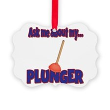 Funny Ask Me About My Plunger Plumber Design Pictu