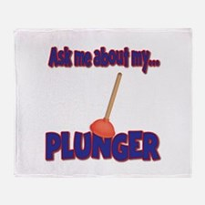 Funny Ask Me About My Plunger Plumber Design Throw