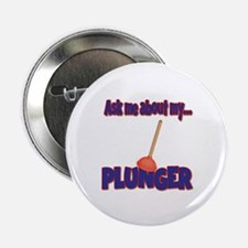 """Funny Ask Me About My Plunger Plumber Design 2.25"""""""