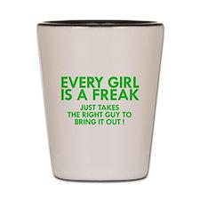every girl is a freak green Shot Glass