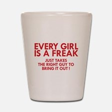 every girl is a freak red Shot Glass