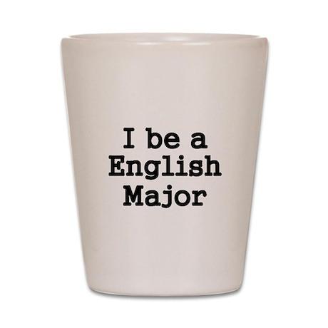 I BE A ENGLISH MAJOR 2 Shot Glass