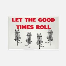 LET THE GOOD TIMES ROLL Rectangle Magnet