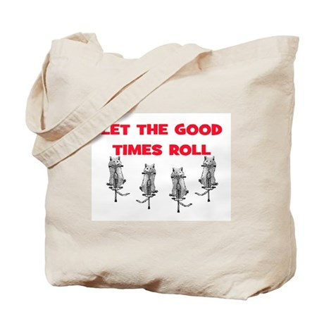 LET THE GOOD TIMES ROLL Tote Bag