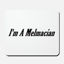 I'm A Melmacian Mousepad