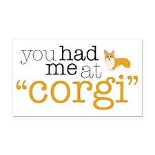 "You Had Me At ""Corgi"" Rectangle Car Magnet"