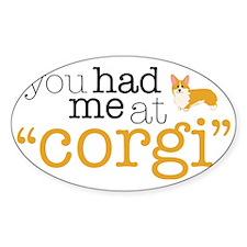 "You Had Me At ""Corgi"" Decal"