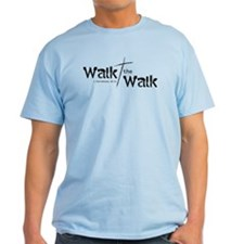 Walk the Walk - T-Shirt