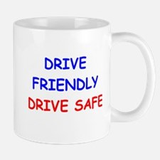 Drive Friendly Drive Safe Mug