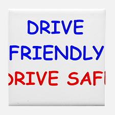 Drive Friendly Drive Safe Tile Coaster