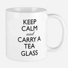 Keep Calm and Carry a Tea Glass Mugs