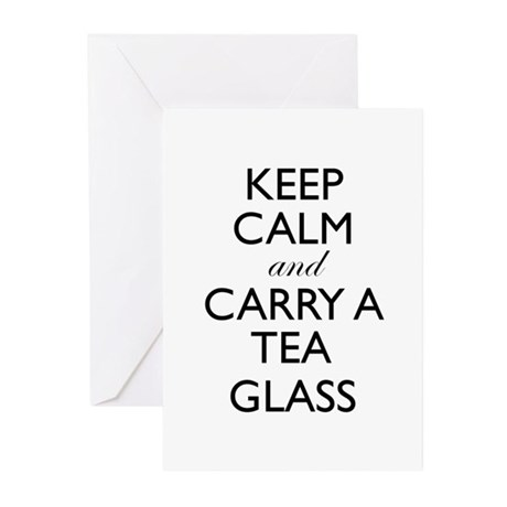 Keep Calm and Carry a Tea Glass Greeting Cards
