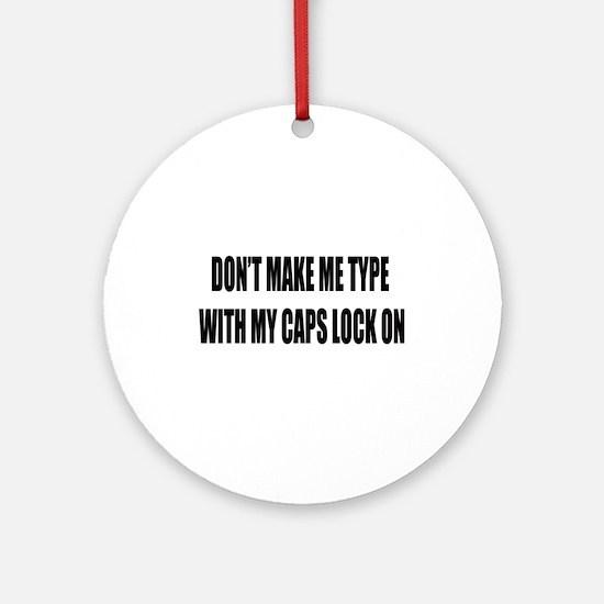 Caps lock on Ornament (Round)