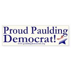 Proud Paulding Democrat! Bumper Sticker