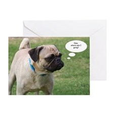 Pug, Now Where Was I Going Birthday Card Greeting