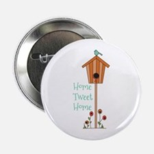 "Home Tweet Home 2.25"" Button"