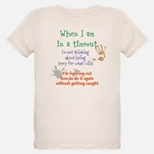 When I Am In A Timeout T-Shirt
