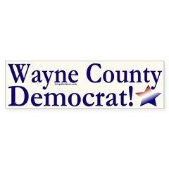 Wayne County Democrat! Bumper Bumper Sticker