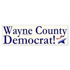 Wayne County Democrat! Bumper Bumper Sticker