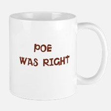 POE WAS RIGHT Mug