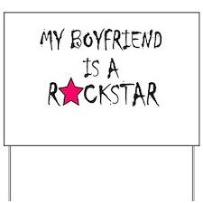 My Boyfriend is a Rockstar Yard Sign