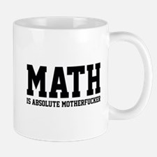Math Is Absolute Motherfucker Mug