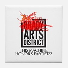 Brady: This Machine Honors Fascists Tile Coaster