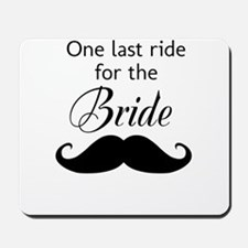 ONE LAST RIDE FOR THE BRIDE Mousepad