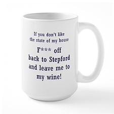If you Dont Like My House Mug