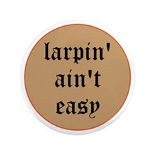 "larpin aint easy 3.5"" button (100pk)"