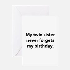 My Twin Sister Never Forgets My Birthday Greeting