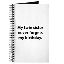 My Twin Sister Never Forgets My Birthday Journal
