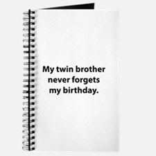 My Twin Brother Never Forgets My Birthday Journal