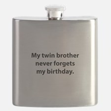 My Twin Brother Never Forgets My Birthday Flask