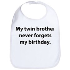 My Twin Brother Never Forgets My Birthday Bib