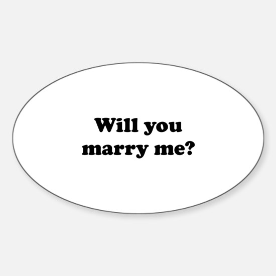 Will You Marry Me? Sticker (Oval)