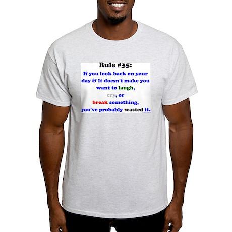 Rule 35 Laugh, Cry, Break Something Light T-Shirt