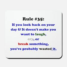 Rule 35 Laugh, Cry, Break Something Mousepad
