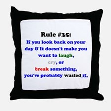 Rule 35 Laugh, Cry, Break Something Throw Pillow