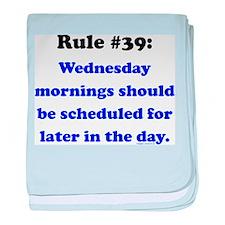 Rule 39 - Wednesdays Start Later baby blanket