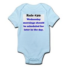 Rule 39 - Wednesdays Start Later Infant Bodysuit