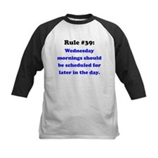 Rule 39 - Wednesdays Start Later Tee