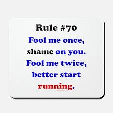 Rule 70 - Better Start Running Mousepad