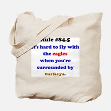 Rule 84.5 Surrounded by Turkeys Tote Bag
