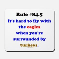 Rule 84.5 Surrounded by Turkeys Mousepad