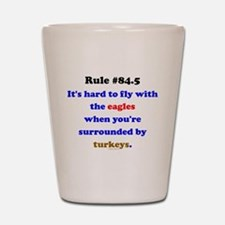 Rule 84.5 Surrounded by Turkeys Shot Glass