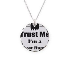 Trust Me Im a Ghost Hunter Necklace