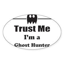Trust Me Im a Ghost Hunter Decal