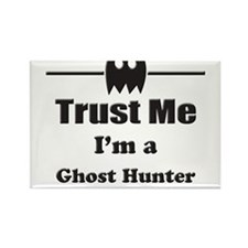 Trust Me Im a Ghost Hunter Rectangle Magnet (100 p
