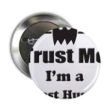 "Trust Me Im a Ghost Hunter 2.25"" Button (10 pack)"